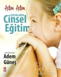 Timaş Yayınları - Adım Adım Çocuklarda Cinsel Eğitim