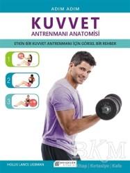 Akıl Çelen Kitaplar - Adım Adım Kuvvet Antrenmanı Anatomisi