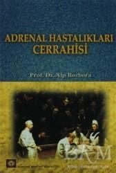 İstanbul Tıp Kitabevi - Adrenal Hastalıkları Cerrahisi