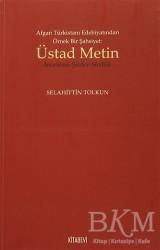 Kitabevi Yayınları - Afgan Türkistan Edebiyatından Örnek Bir Şahsiyet - Üstad Metin