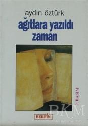 Berfin Yayınları - Ağıtlara Yazıldı Zaman