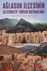 Pegem A Yayıncılık - Akademik Kitaplar - Ağlasun İlçesinin Alternatif Turizm Kaynakları