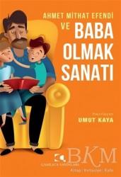 Çamlıca Yayınları - Ahmet Mithat Efendi ve Baba Olmak Sanatı