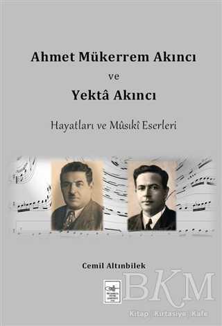 Ahmet Mükerrem Akıncı ve Yekta Akıncı Hayatları ve Musiki Eserleri
