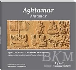 Birzamanlar Yayıncılık - Ahtamar: Ortaçağ Ermeni Mimarlığının Mücevheri - Aghtamar: A Jewel of Medieval Armenian Architecture