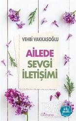 Gülhane Yayınları - Ailede Sevgi İletişimi