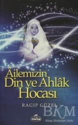 Ravza Yayınları - Ailemizin Din ve Ahlak Hocası