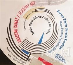 İstanbul Gelişim Üniversitesi Yayınları - Akademi Sanat: Karma Resim Sergi Kataloğu 5 Şubat-Mart 2020