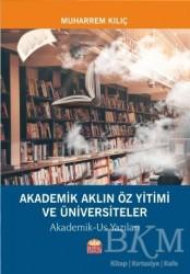 Nobel Bilimsel Eserler - Akademik Aklın Öz Yitimi ve Üniversiteler