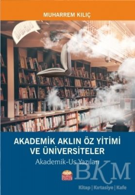 Akademik Aklın Öz Yitimi ve Üniversiteler
