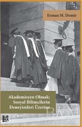 Libra Yayınları - Akademisyen Olmak: Sosyal Bilimcilerin Deneyimleri Üzerine