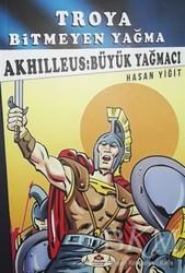 Narçiçeği Yayıncılık - Akhilleus: Büyük Yağmacı - Troya Bitmeyen Yağma