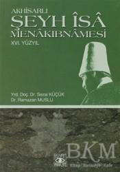 Aşiyan Yayınları - Akhisarlı Şeyh İsa Menakıbnamesi 16. Yüzyıl