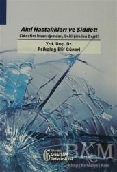 İstanbul Gelişim Üniversitesi Yayınları - Akıl Hastalıkları ve Şiddet
