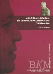 Tarih Vakfı Yurt Yayınları - Akılcı Planlamadan, Bir Demokrasi Projesi Olarak Planlamaya