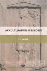 Bilgin Kültür Sanat Yayınları - Akkulturation In Pisidien