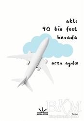 Potkal Kitap Yayınları - Aklı 40 Bin Feet Havada