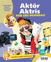 Kariyer Yayınları - Aktör Aktris Seni Gidi Numaracı - Oyuncu Olmak İstiyorum!
