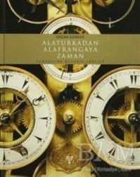 Ege Yayınları - Alaturkadan Alafrangaya Zaman (Ciltli)