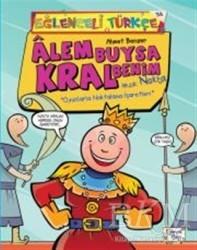 Eğlenceli Bilgi Yayınları - Alem Buysa Kral Benim (İmza: Nokta)