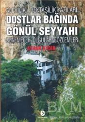 Can Yayınları (Ali Adil Atalay) - Alevilik-Bektaşilik Yazıları Dostlar Bağında Gönül Seyyahı