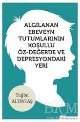 Hiperlink Yayınları - Algılanan Ebeveyn Tutumlarının Koşullu Öz - Değerde ve Depresyondaki Yeri
