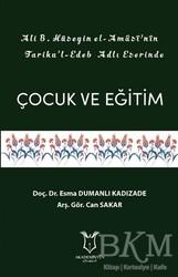 Akademisyen Kitabevi - Ali B. Hüseyin El-Amasi'nin Tariku'l-Edeb Adlı Eserinde Çocuk ve Eğitim
