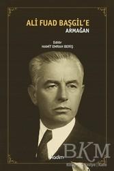Kadim Yayınları - Ali Fuad Başgil'e Armağan