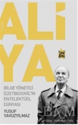 Çıra Yayınları - Aliya - Bilge Yönetici İzzetbegoviç'in Entelektüel Dünyası