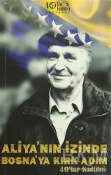40'lar Kulübü Yayınevi - Aliya'nın İzinde Bosna'ya Kırk Adım
