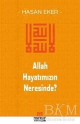 Ma'ruf Yayınları - Allah Hayatımızın Neresinde?
