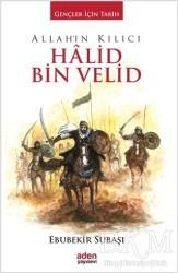 Aden Yayıncılık - Allah'ın Kılıcı Halid Bin Velid