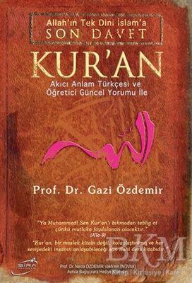 Allah'ın Tek Dini İslama Son Davet Kur'an Ciltli