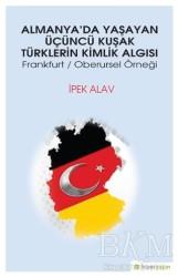 Hiperlink Yayınları - Almanya'da Yaşayan Üçüncü Kuşak Türklerin Kimlik Algısı