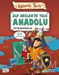 Eğlenceli Bilgi Yayınları - Alp Arslan'ın Yolu Anadolu - Eğlenceli Tarih
