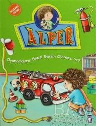 Timaş Çocuk - Alper - Oyuncakların Hepsi Benim Olamaz mı?