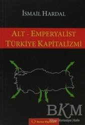 Sorun Yayınları - Alt - Emperyalist Türkiye Kapitalizmi