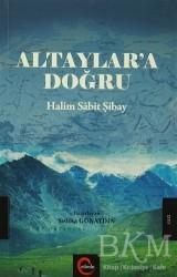 Cümle Yayınları - Altaylar'a Doğru - Halim Sabit Şibay