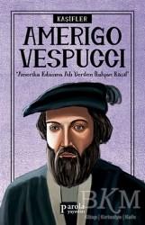 Parola Yayınları - Amerigo Vespucci - Kaşifler