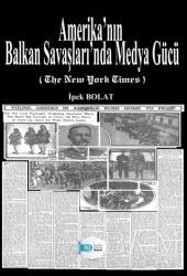 İlkim Ozan Yayınları - Amerika'nın Balkan Savaşları'nda Medya Gücü