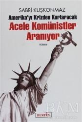 Berfin Yayınları - Amerika'yı Krizden Kurtaracak Acele Komünistler Aranıyor