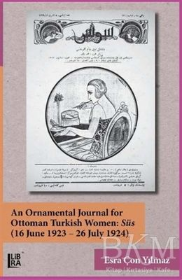 An Ornamental Journal For Ottoman Turkish Women: Süs 16 June 1923 - 26 July 1924