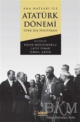İdeal Kültür Yayıncılık Ders Kitapları - Ana Hatları İle Atatürk Dönemi Türk Dış Politikası