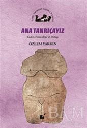 Öteki Yayınevi - Ana Tanrıçayız - Kadın Filozoflar 2. Kitap