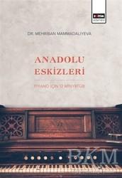 Eğitim Yayınevi - Ders Kitapları - Anadolu Eskizleri: Piyano İçin 12 Minyatür