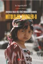Berikan Yayınları - Anadolu Halk Kültürü Monografisinden Mitolojik Şifreler 2