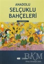 Eren Yayıncılık - Anadolu Selçuklu Bahçeleri