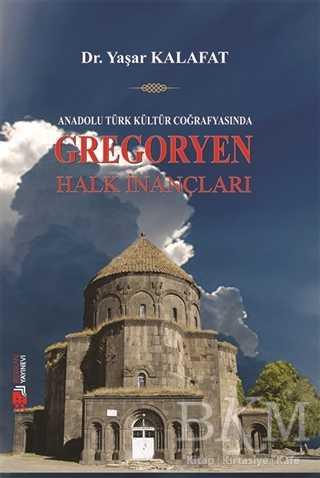 Anadolu Türk Kültür Coğrafyasında Gregoryen Halk İnançları