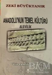 Can Yayınları (Ali Adil Atalay) - Anadolu'nun Temel Kültürü Alevilik