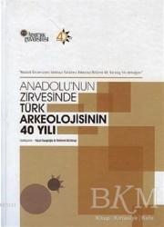 Bilgin Kültür Sanat Yayınları - Anadolu'nun Zirvesinde Türk Arkeolojisinin 40 Yılı